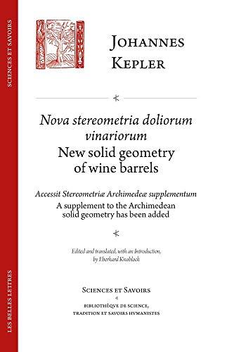LAT-NOVA STEREOMETRIA DOLORIUM: Suivi de Accessit Stereometriae Archimedeae Svpplementvm / A Supplement to the Archimedean Solid Geometry Has Been Added (Sciences Et Savoirs, Band 4)