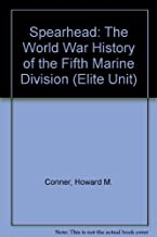 Spearhead: The World War History of the Fifth Marine Division (Elite Unit)