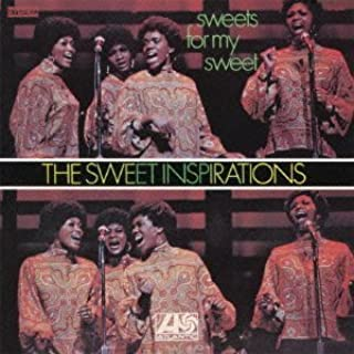 Sweets for My Sweet by Sweet Inspirations (2013-03-26)
