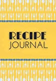 RECIPE JOURNAL: recipe book for own recipes | recipe book to write in | write your own recipe book | my favourite recipes | my recipe book | recipe notebook | 100 pages for 100 Recipes!