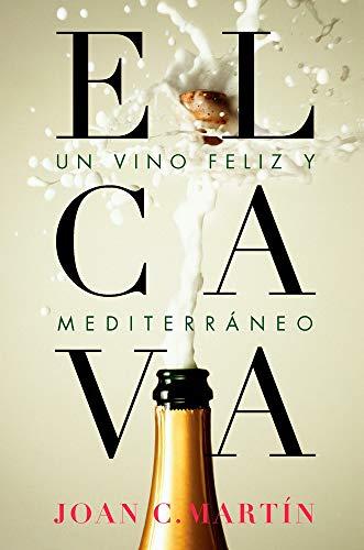 El cava. Un vino feliz y mediterráneo (HEDONISMOS)