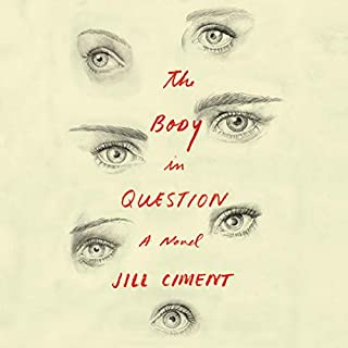 The Body in Question     A Novel              By:                                                                                                                                 Jill Ciment                               Narrated by:                                                                                                                                 Hillary Huber                      Length: 5 hrs and 26 mins     23 ratings     Overall 4.3