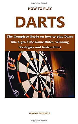 HOW TO PLAY DARTS FOR BEGINNERS: The...