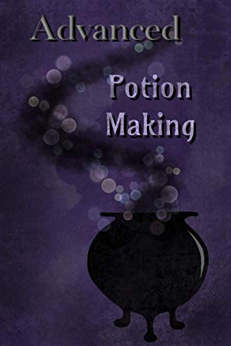 Advanced Potion Making Journal 6x9 Notebook with 150 Lined Paiges