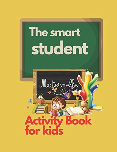 The smart student: Coloring book and exercises, for children, for boys and girls, includes backgrounds and exercises, educational gift for your child, size 8.5 x 11 number of 50 pages