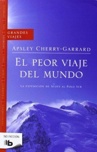 Peor Viaje del Mundo, El (Spanish Edition) by Apsley Cherry-Garrad (2009-08-15)