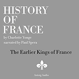 History of France: The Earlier Kings of France                   By:                                                                                                                                 Charlotte Yong                               Narrated by:                                                                                                                                 Paul Spera                      Length: 36 mins     Not rated yet     Overall 0.0