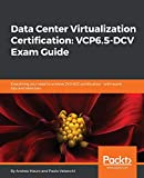 Data Center Virtualization Certification: VCP6.5-DCV Exam Guide: Everything you need to achieve 2V0-622 certification – with exam tips and exercises (English Edition) - Andrea Mauro