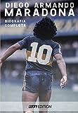 Diego Armando Maradona Biografia completa AD10S: biography biografia completa maradona diego armando adios ad10s napoli italia argentina spagna