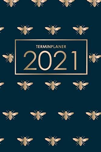 Terminplaner 2021: Organisiere, plane und notiere mit deinem Terminkalender, Wochenplaner und Taschenkalender das neue Jahr - Lebensfreude-Kalender 2021 - Bienen Honig Imker Cover