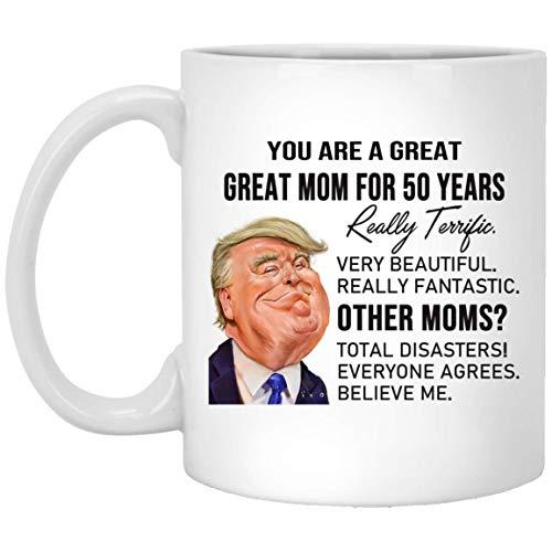 Taza con texto en inglés 'You 've Been A Great Mom for 50 Years', Trump President 2020 - Taza de café para mamá - Taza de café Trump para mamá 325 ml