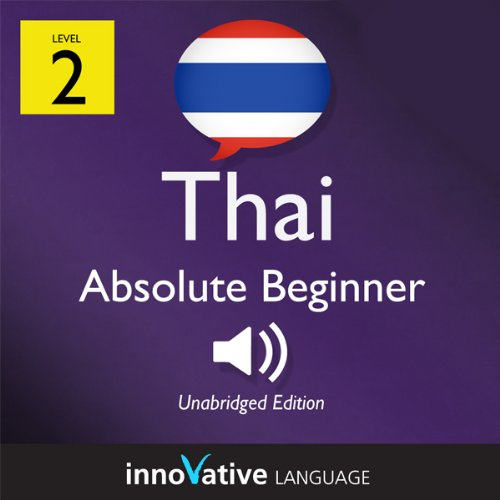 Learn Thai with Innovative Language's Proven Language System - Level 2: Absolute Beginner Thai cover art