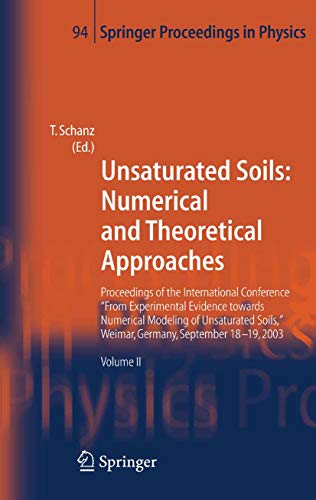 """Unsaturated Soils: Numerical and Theoretical Approaches: Proceedings of the International Conference """"From Experimental Evidence towards Numerical Modeling ... (Springer Proceedings in Physics Book 94)"""
