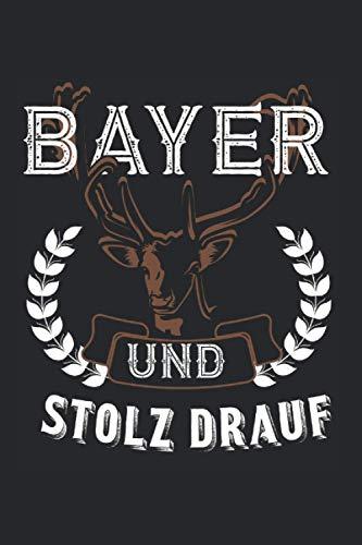 Bayern und Stolz Drauf: Bayern und Stolz Drauf & Bayerische Sprüche Notizbuch 6'x9' Lederhose Geschenk für & Freistaat Bayern