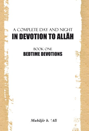 A COMPLETE DAY AND NIGHT IN DEVOTION TO ALLAH
