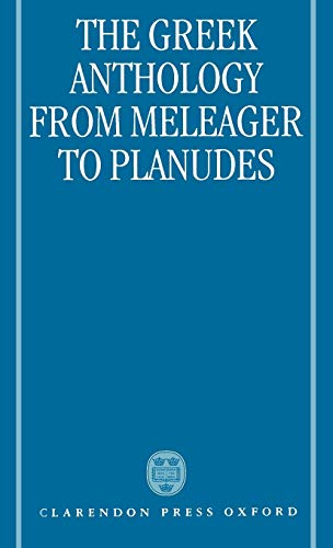 The Greek Anthology: from Meleager to Planudes