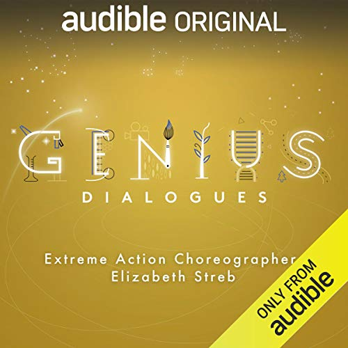 Ep. 4: Extreme Action Choreographer Elizabeth Streb (The Genius Dialogues) audiobook cover art