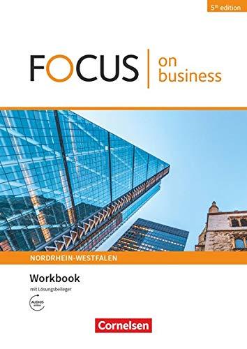 Focus on Business - Englisch für berufliche Schulen - 5th Edition - Nordrhein-Westfalen - B1/B2: Workbook mit Lösungsschlüssel mit Audios online