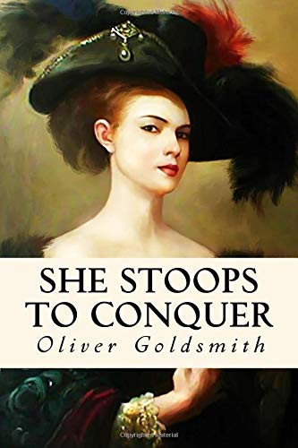 She Stoops to Conquer: or, The Mistakes of a Night