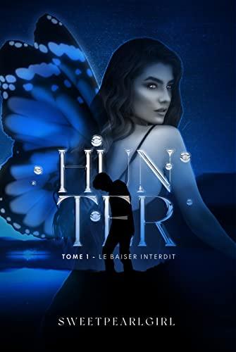 Hunter: Le baiser interdit (French Edition)