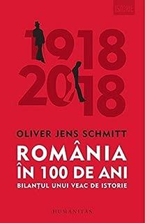 Romania in 100 de ani (Romanian Edition)