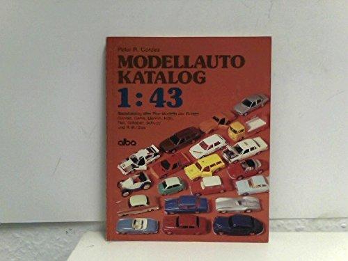 Modellauto-Katalog 1:43 : Basiskatalog aller Pkw-Modelle der Firmen Conrad, Gamma, Märklin, NZG, Rex, Schabak, Schuco und R. W. Ziss.