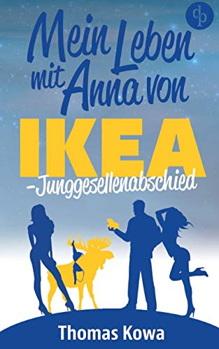 Mein Leben mit Anna von IKEA - Junggesellenabschied (Humor)