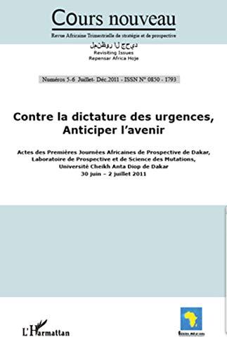 Contre la Dictature des Urgences Anticiper l'Avenir