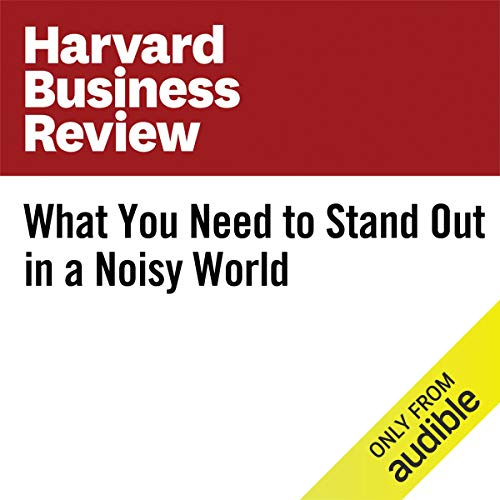 What You Need to Stand Out in a Noisy World copertina