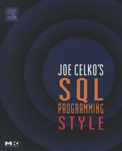 Joe Celko's SQL Programming Style (The Morgan Kaufmann Series in Data Management Systems) (English Edition)