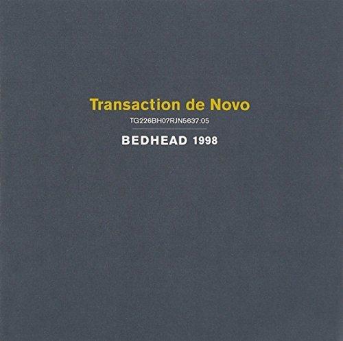 Transaction De Novo by Bedhead (2001-02-20)