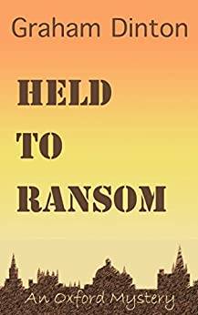 Held to Ransom: An Oxford Mystery by [Graham Dinton]