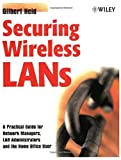Securing Wireless LANs A Practical Guide for Network Managers LAN Administrators and the Home Office User (English Edition)