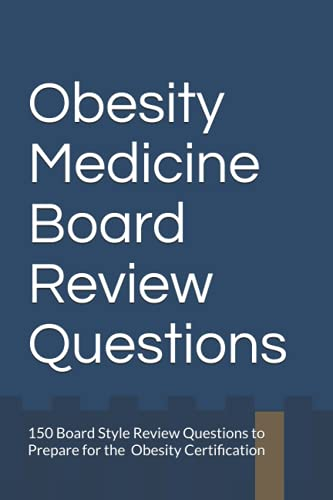 Compare Textbook Prices for Obesity Medicine Board Review Questions: 150 Board Style Review Questions to Prepare for the American Board of Obesity Medicine Certification  ISBN 9798652463526 by Smith, Dr. Kevin B.