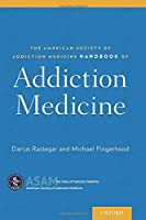 The American Society of Addiction Medicine Handbook of Addiction Medicine