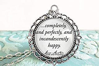 Pride and Prejudice- Jane Austen Gifts- Book Necklace- Completely and perfectly and incandescently happy- Jane Austen Quote Jewelry or Keychain