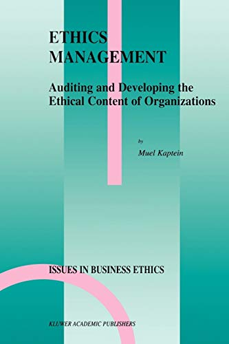 Ethics Management: Auditing and Developing the Ethical Content of Organizations (Issues in Business Ethics (10), Band 10)