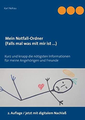 Mein Notfall-Ordner (Falls mal was mit mir ist ...): Kurz und knapp die nötigsten Informationen für meine Angehörigen und Freunde