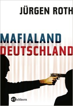 Mafialand Deutschland von Jürgen Roth ( 27. Februar 2009 )