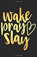 Wake Pray Slay: A Daily Prayer Journal Notebook to Write In, with Matte Soft Cover. 120 Blank Lined Pages for Thoughts, Prayers, Thanks and Devotions