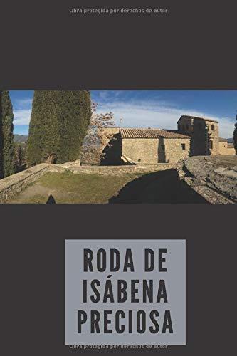 Roda de Isábena... Cuaderno vista panorámica, de Aragón: Tu cuaderno aragonés para apuntes, regalo, dibujos, bullet journal, motivacional, diario, listado de recados...