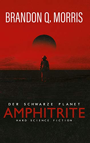 Amphitrite: Der schwarze Planet: Hard Science Fiction (Planet-Neun 1)