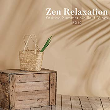 Zen Relaxation Positive Summer Chillout Vibes 2019