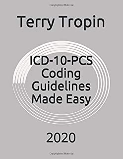 ICD-10-PCS Coding Guidelines Made Easy: 2020