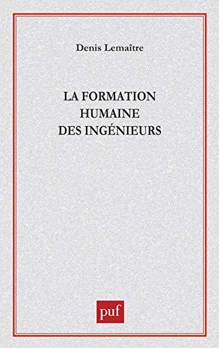 La Formation humaine des ingénieurs