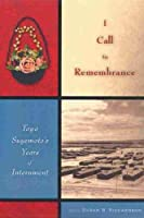 I Call to Remembrance: Toyo Suyemoto's Years of Internment