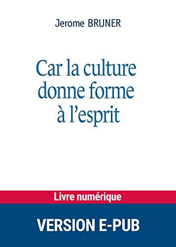 Car la culture donne forme à l'esprit (Forum éducation culture) (French Edition)