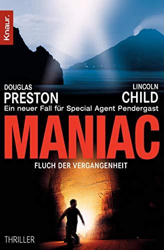 Maniac: Fluch der Vergangenheit (Ein Fall für Special Agent Pendergast 7)