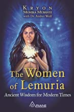 WOMEN OF LEMURIA: Ancient Wisdom For Modern Times