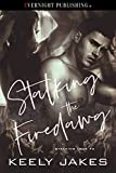 Stalking the Firedawg (Stalking Love Book 2) (English Edition)